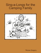 Sing-a-Longs for the Camping Family by Renee Gregory