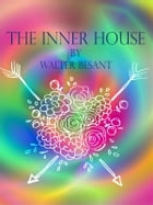 The inner house by Walter Besant