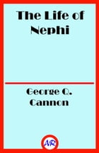 The Life of Nephi by George Q. Cannon