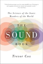 The Sound Book: The Science of the Sonic Wonders of the World Cover Image