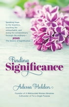Finding Significance by Adessa Holden