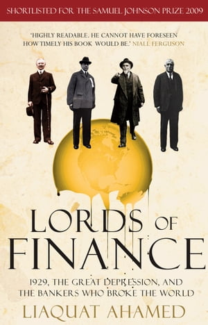 Lords of Finance 1929,  The Great Depression,  and the Bankers who Broke the World