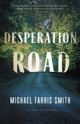 Book Desperation Road by Michael Farris Smith
