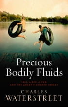Precious Bodily Fluids by Charles Waterstreet