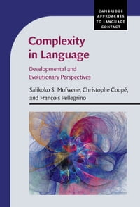 Complexity in Language: Developmental and Evolutionary Perspectives