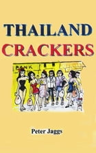 Thailand Crackers by Peter Jaggs
