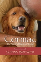 Cormac: The Tale of a Dog Gone Missing by Sonny Brewer