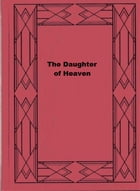 The Daughter of Heaven by Judith Gautier