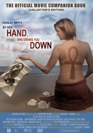 By Her Hand,  She Draws You Down (Movie Companion)