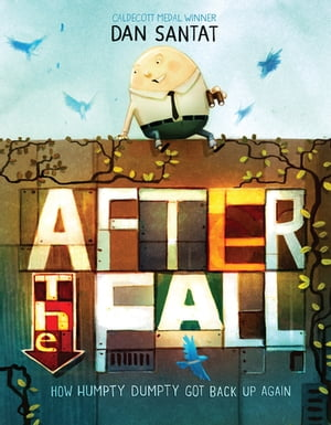 After the Fall (How Humpty Dumpty Got Back Up Again)