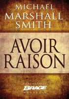 Avoir raison by Michael Marshall Smith