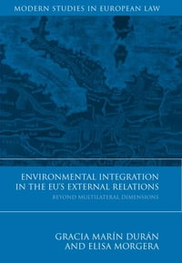 Environmental Integration in the EU's External Relations: Beyond Multilateral Dimensions