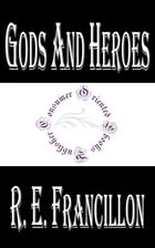 Gods and Heroes: The Kingdom of Jupiter by R. E. Francillon