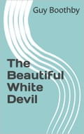 The Beautiful White Devil dd610b12-9d63-43e7-a019-bac41230a80a
