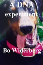 A DNA experiment by Bo Widerberg