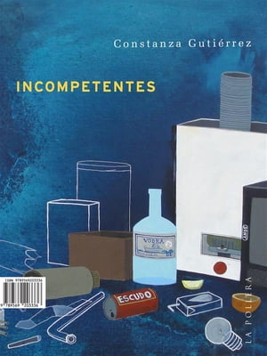 Incompetentes by Constanza Gutiérrez
