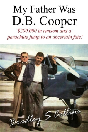 My Father Was D.B. Cooper: An American Story