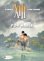 XIII - Volume 9 - For Maria by William Vance
