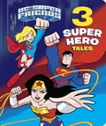 3 Super Hero Tales (DC Super Friends) 828cf4e2-c8fd-47f2-bc87-1e9878d49443