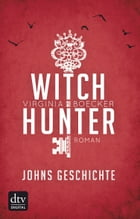 Witch Hunter - Johns Geschichte: Eine Witch Hunter Novella by Virginia Boecker
