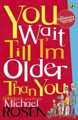 Book You Wait Till I'm Older Than You! by Michael Rosen