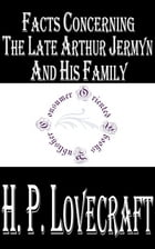 Facts Concerning the Late Arthur Jermyn and His Family by H.P. Lovecraft