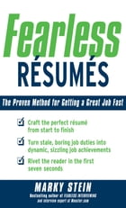 Fearless Resumes: The Proven Method for Getting a Great Job Fast: The Proven Method for Getting a…