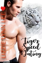Tiger Speed Dating by Lizzie Lynn Lee