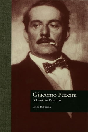 Giacomo Puccini A Guide to Research