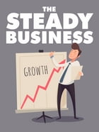 The Steady Business by Anonymous