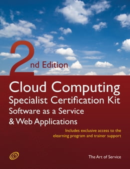 Book Cloud Computing SaaS And Web Applications Specialist Level Complete Certification Kit - Software As… by Ivanka Menken