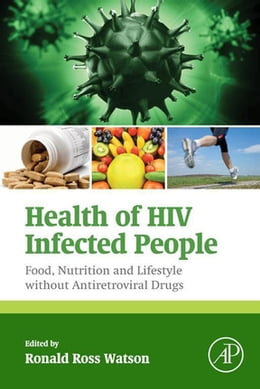 Book Health of HIV Infected People: Food, Nutrition and Lifestyle without Antiretroviral Drugs by Ronald Ross Watson