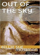 OUT OF THE SKY by Billie Sue Mosiman