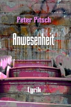 Anwesenheit by Peter Pitsch