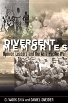 Divergent Memories: Opinion Leaders and the Asia-Pacific War