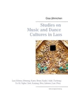 Studies on Music and Dance Cultures in Laos by Gisa Jähnichen