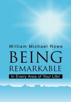 Being Remarkable: In Every Area of Your Life!