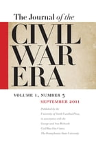 Journal of the Civil War Era: Fall 2011 Issue by William A. Blair