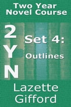 Two Year Novel Course: Set 4 (Outlines) by Lazette Gifford