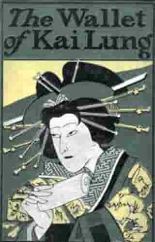 The Wallet of Kai Lung by Ernest Bramah