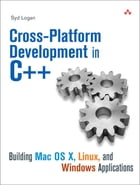 Cross-Platform Development in C++: Building Mac OS X, Linux, and Windows Applications (Adobe Reader) by Syd Logan