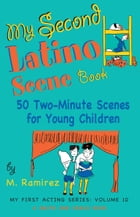 My Second Latino Scene Book: 50 Two-Minute Scenes for Young Children by Marco Ramirez