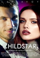 Child Star: Part 3 by J.J. McAvoy