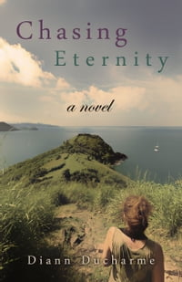 Chasing Eternity: A Novel