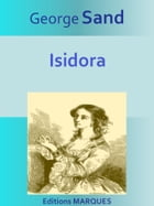 Isidora: Texte intégral by George Sand