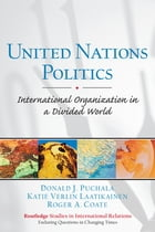 United Nations Politics: International Organization in a Divided World