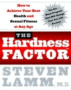The Hardness Factor: How to Achieve Your Best Health and Sexual Fitness at Any Age by Gerald Secor Couzens