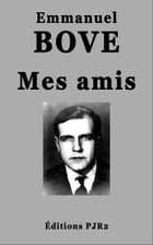 Mes amis by Emmanuel Bove