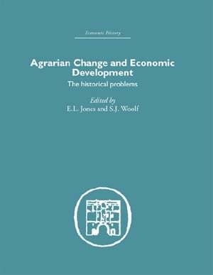 Agrarian Change and Economic Development The Historical Problems