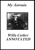 My Antonia (Annotated) by Willa Cather